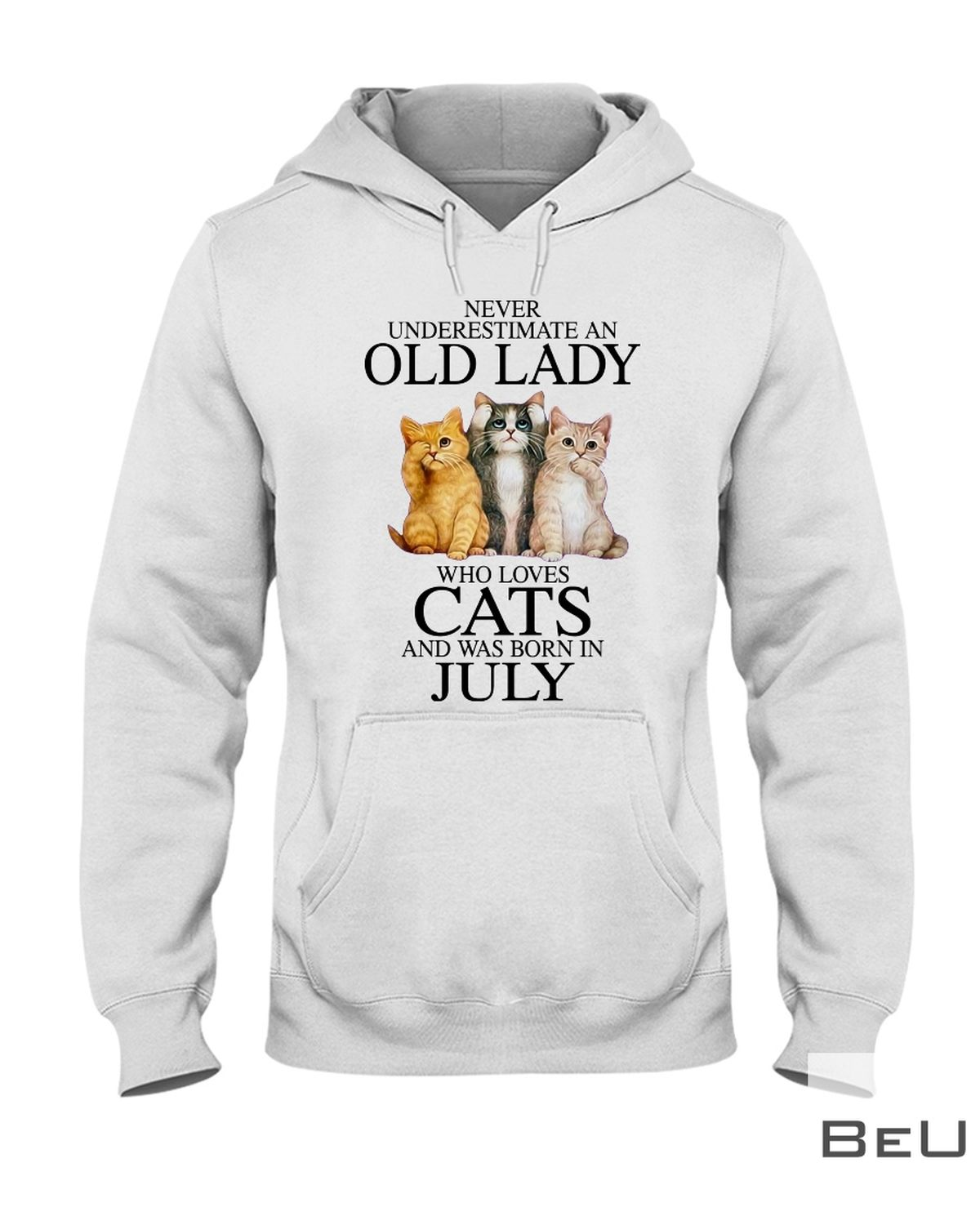 Never Underestimate An July Old Lady Who Loves Cats Shirtz