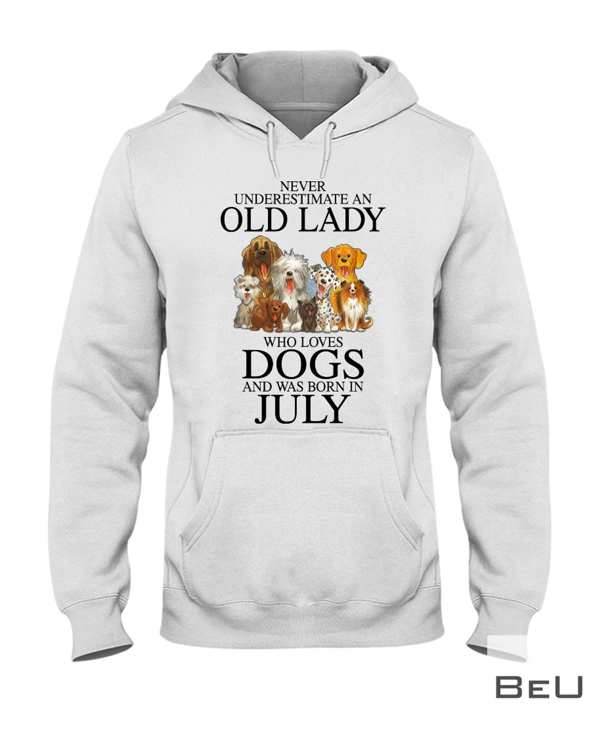 Never Underestimate An July Old Lady Who Loves Dogs Shirtz