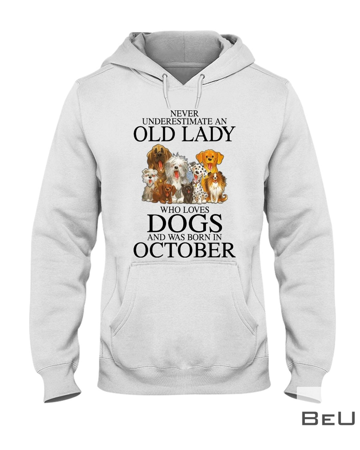Never Underestimate An October Old Lady Who Loves Dogs Shirtz