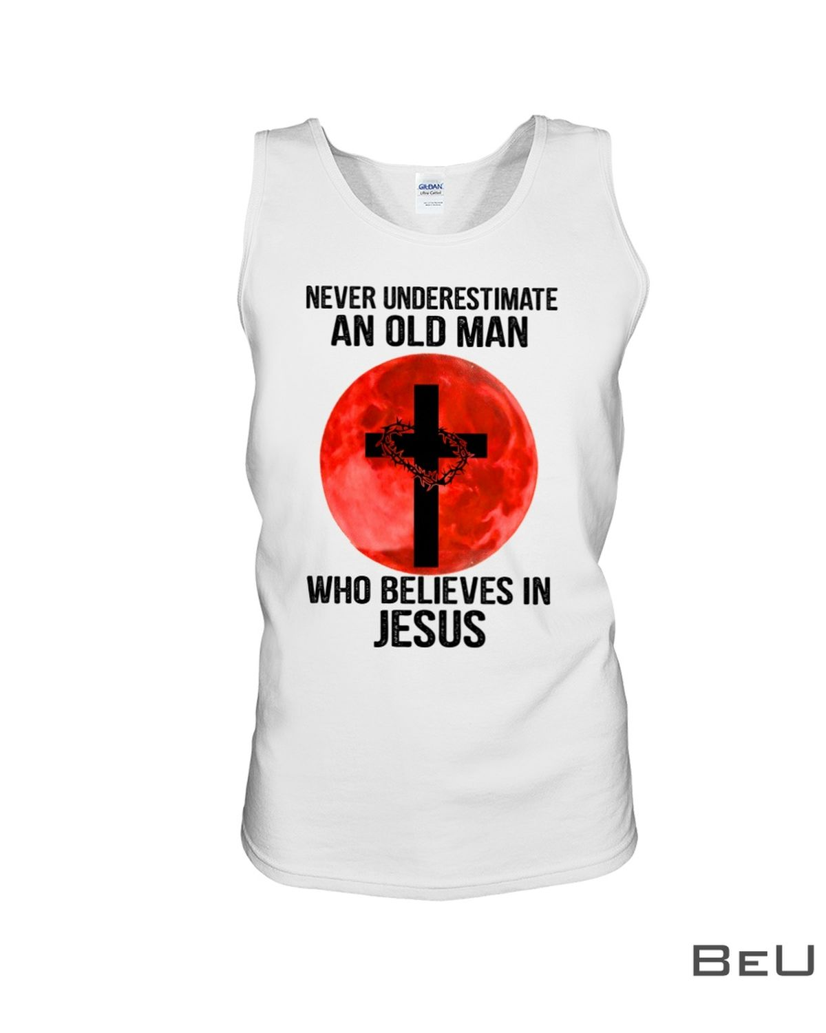 Never Underestimate An Old Man Who Believes In Jesus Shirtc