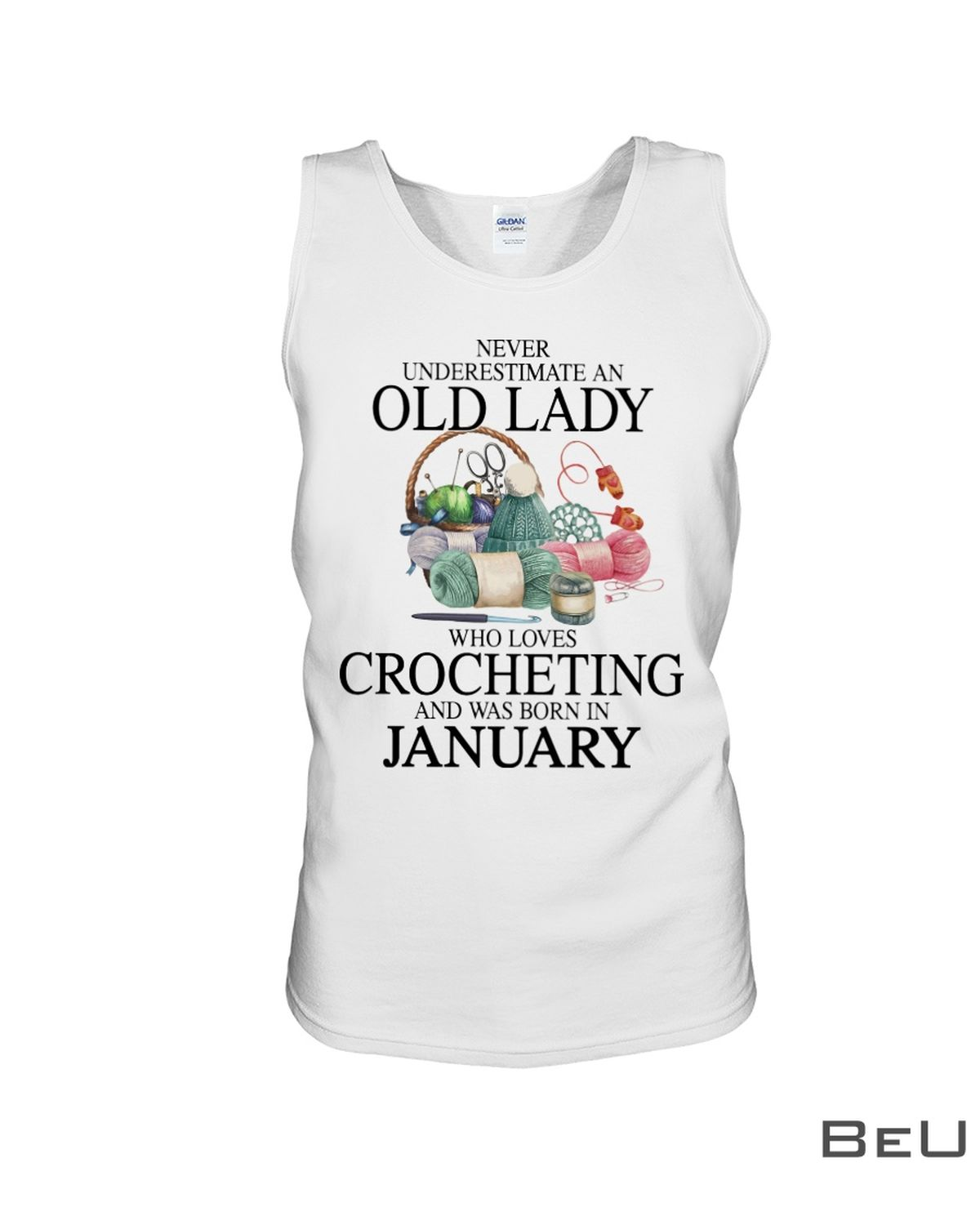Never underestimate an old lady who loves Crocheting and was born in January shirtc