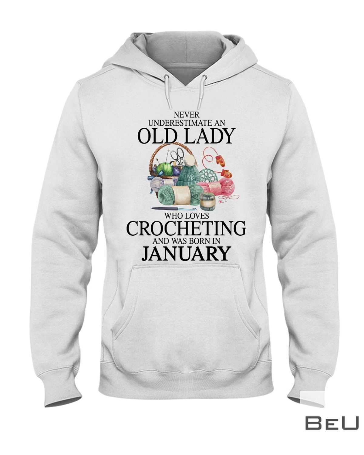 Never underestimate an old lady who loves Crocheting and was born in January shirtz