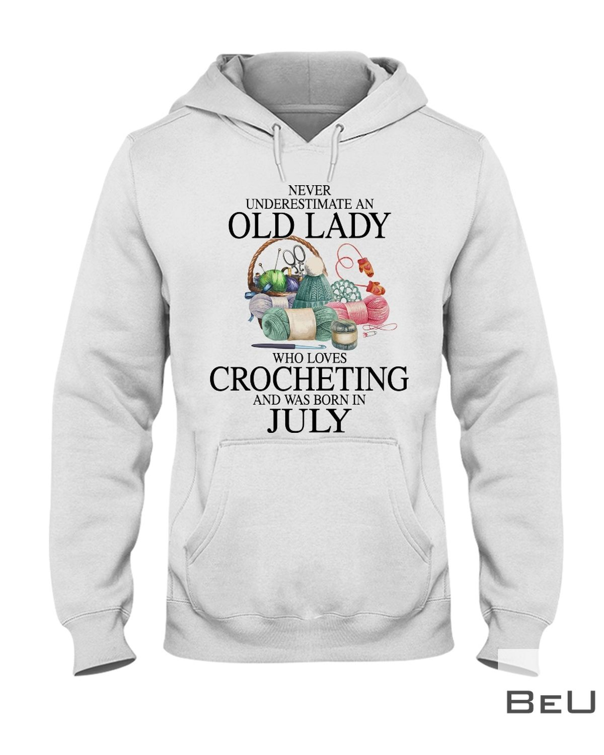 Never underestimate an old lady who loves Crocheting and was born in July shirtz