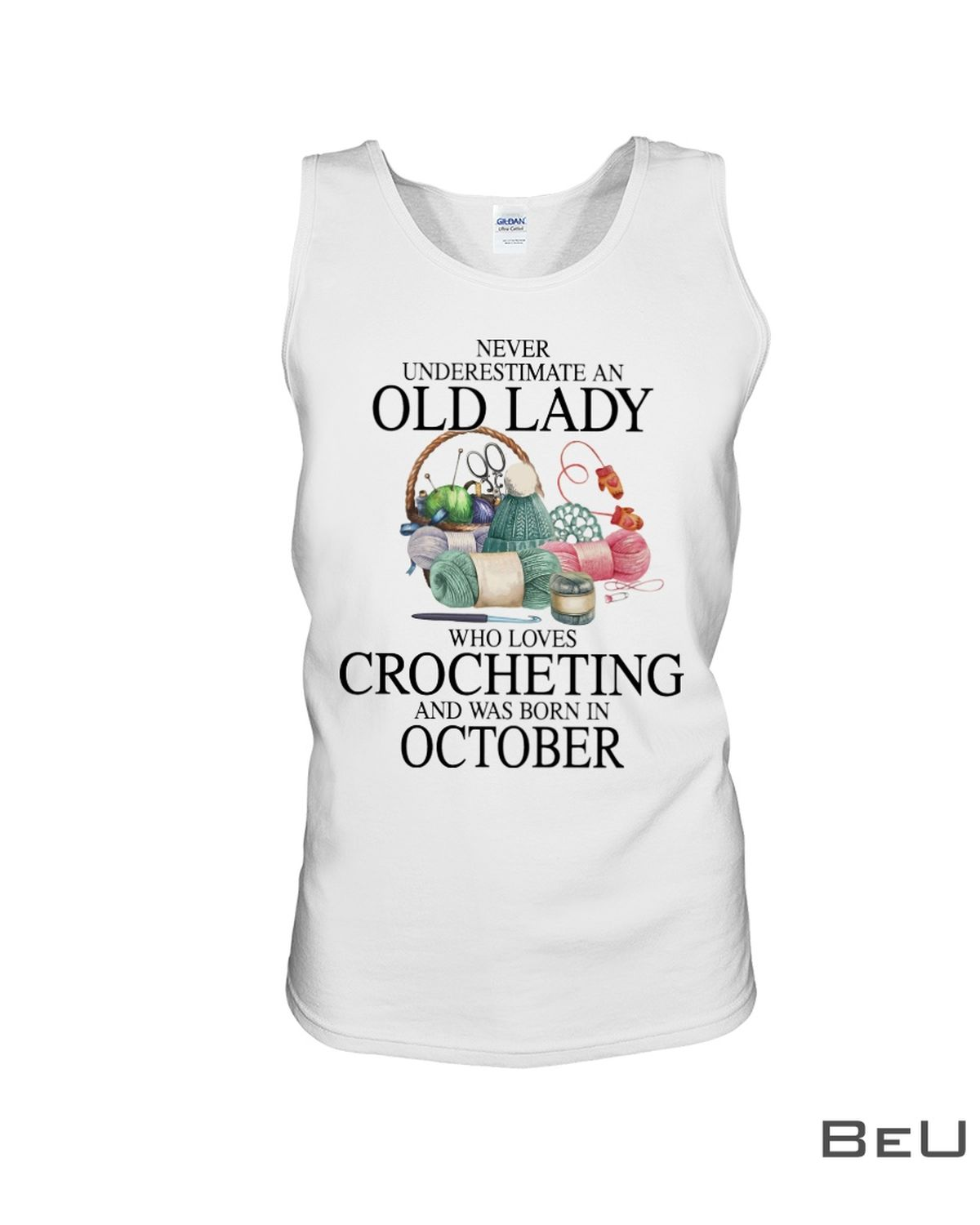 Never underestimate an old lady who loves Crocheting and was born in October shirtc
