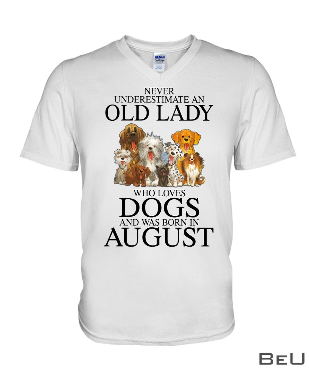 Never underestimate an old lady who loves dogs and was born in August shirtx