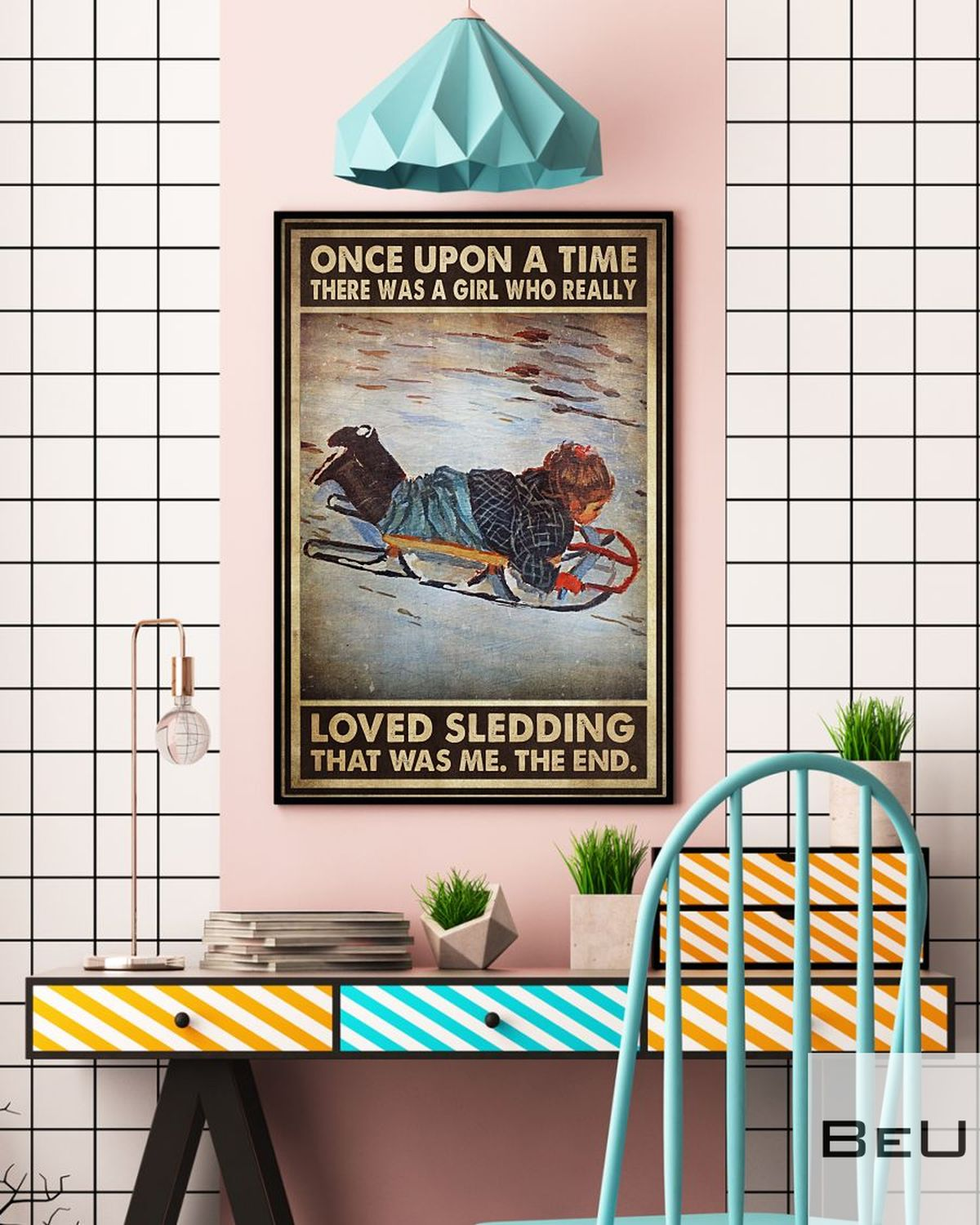 Once Upon A Time There Was A Girl Who Really Loved Sledding That Was Me Poster c