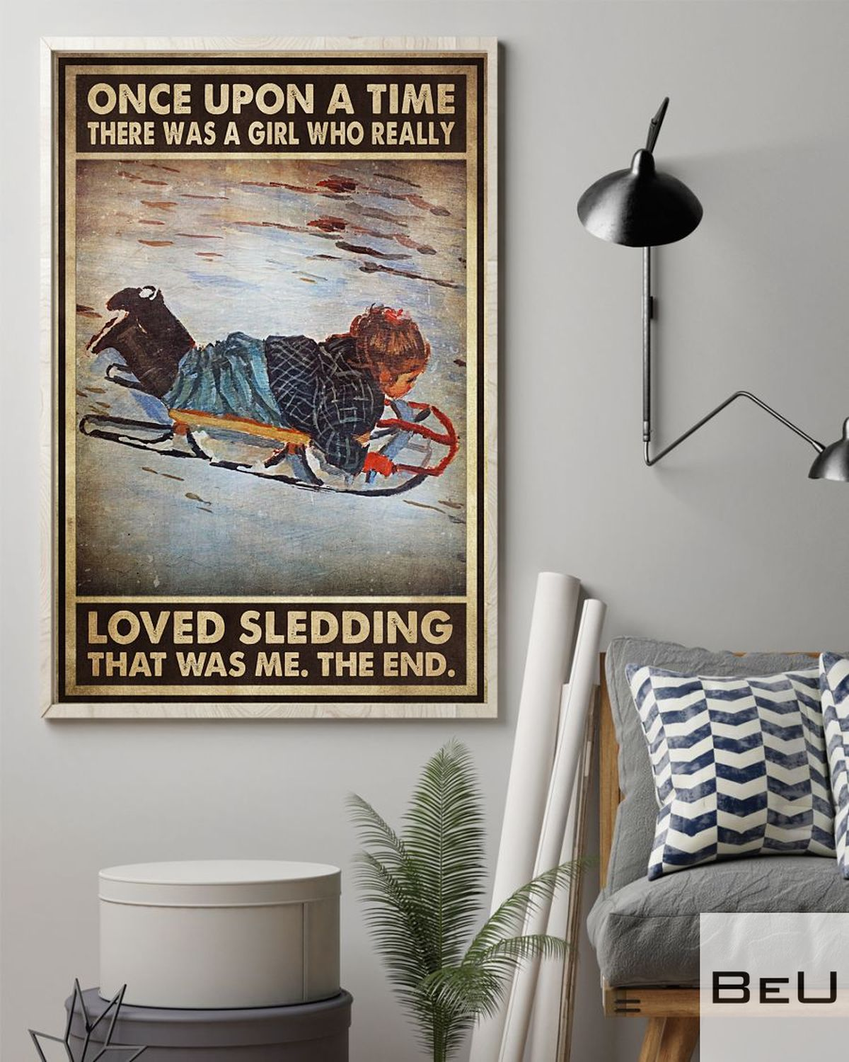 Once Upon A Time There Was A Girl Who Really Loved Sledding That Was Me Poster z