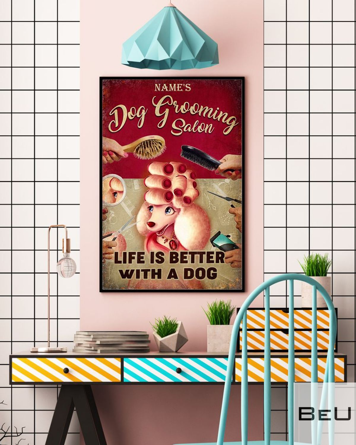 Personalized Dog Gooming Salon Life Is Better With A Dog Posterc
