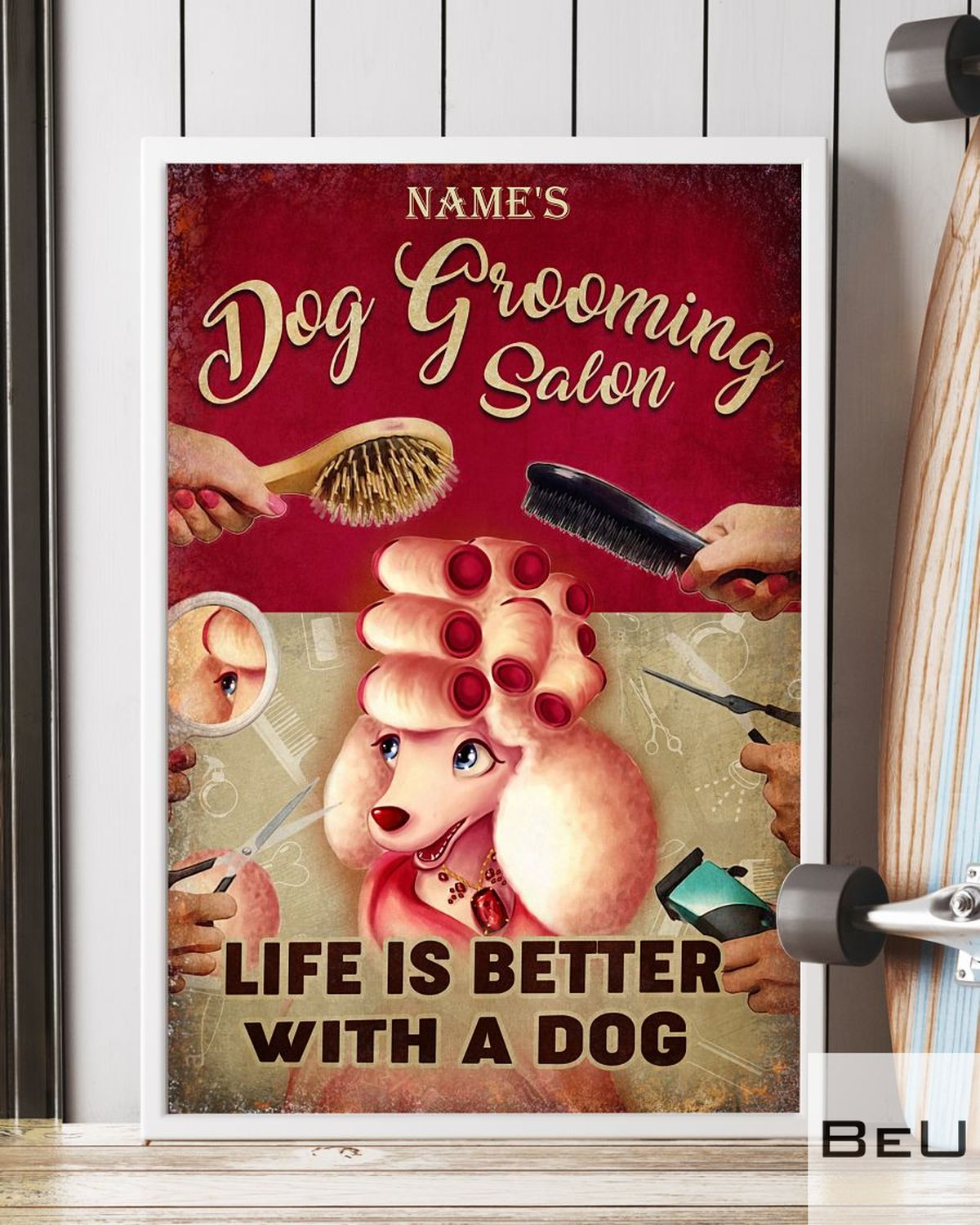 Personalized Dog Gooming Salon Life Is Better With A Dog Posterx