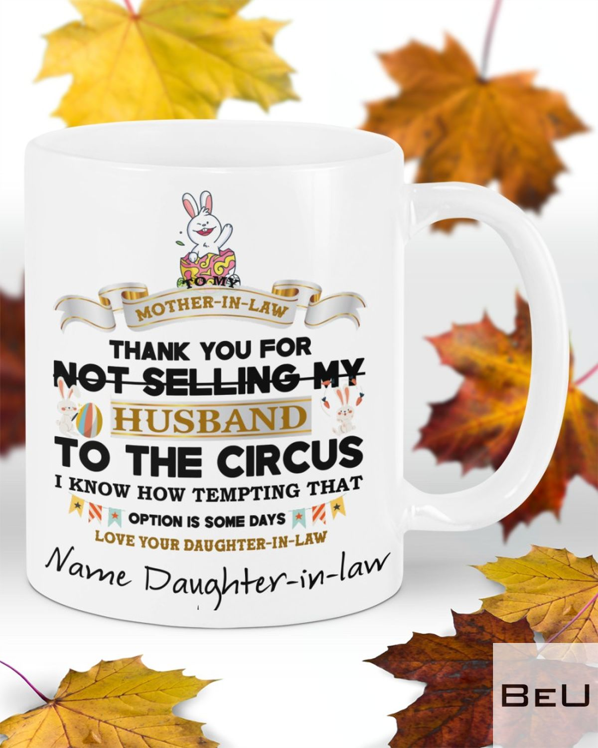 Personalized To My Mother In Law Mug Thank For Not Selling My Husband Mugz