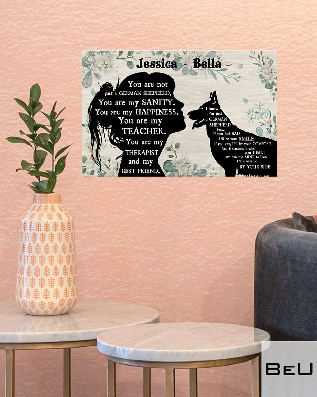 Personalized You Are Not Just A German Shepherd You Are My Sanity Posterc
