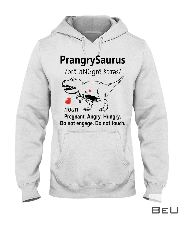 PrangrySaurus Definition Noun Pregnant Angry Hungry Shirtz
