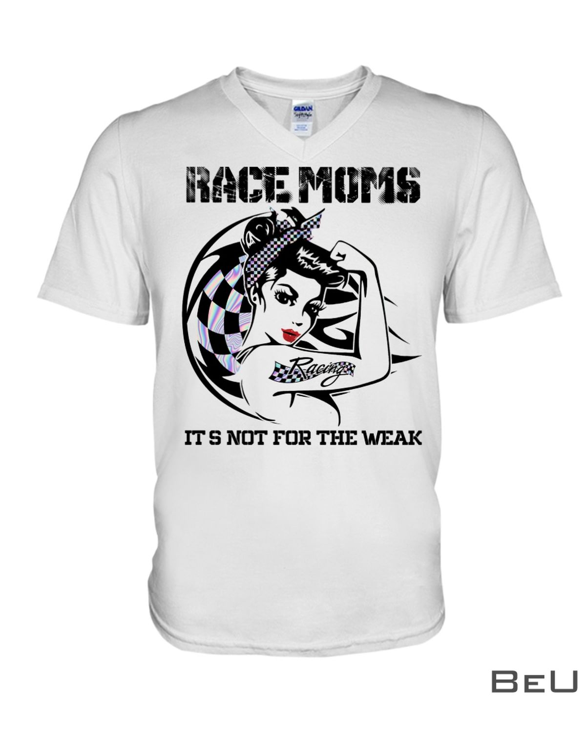 Race Moms It's Not For The Weak Shirtx