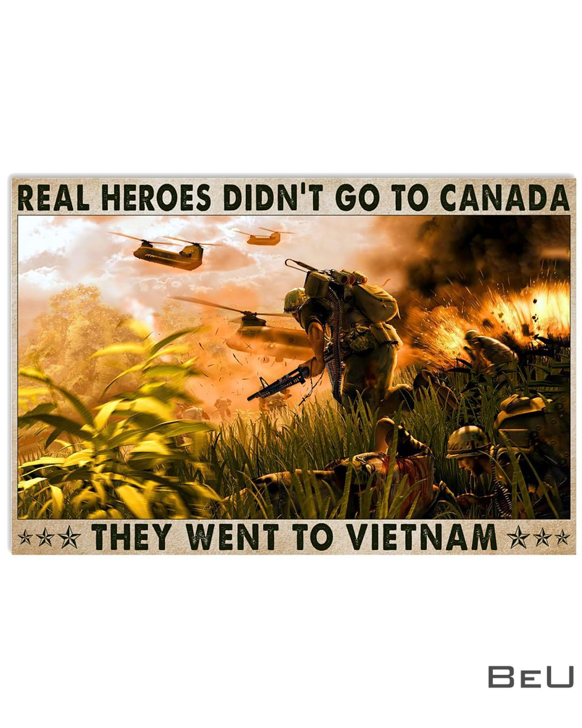 Real Heroes Didn't Go To Canada They Went To Vietnam Poster