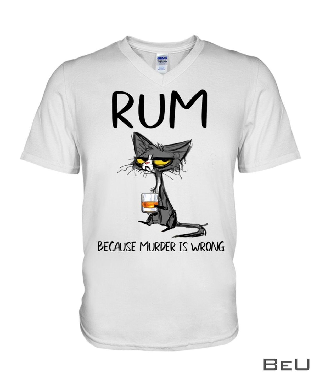 Rum Because Murder Is Wrong Shirtz
