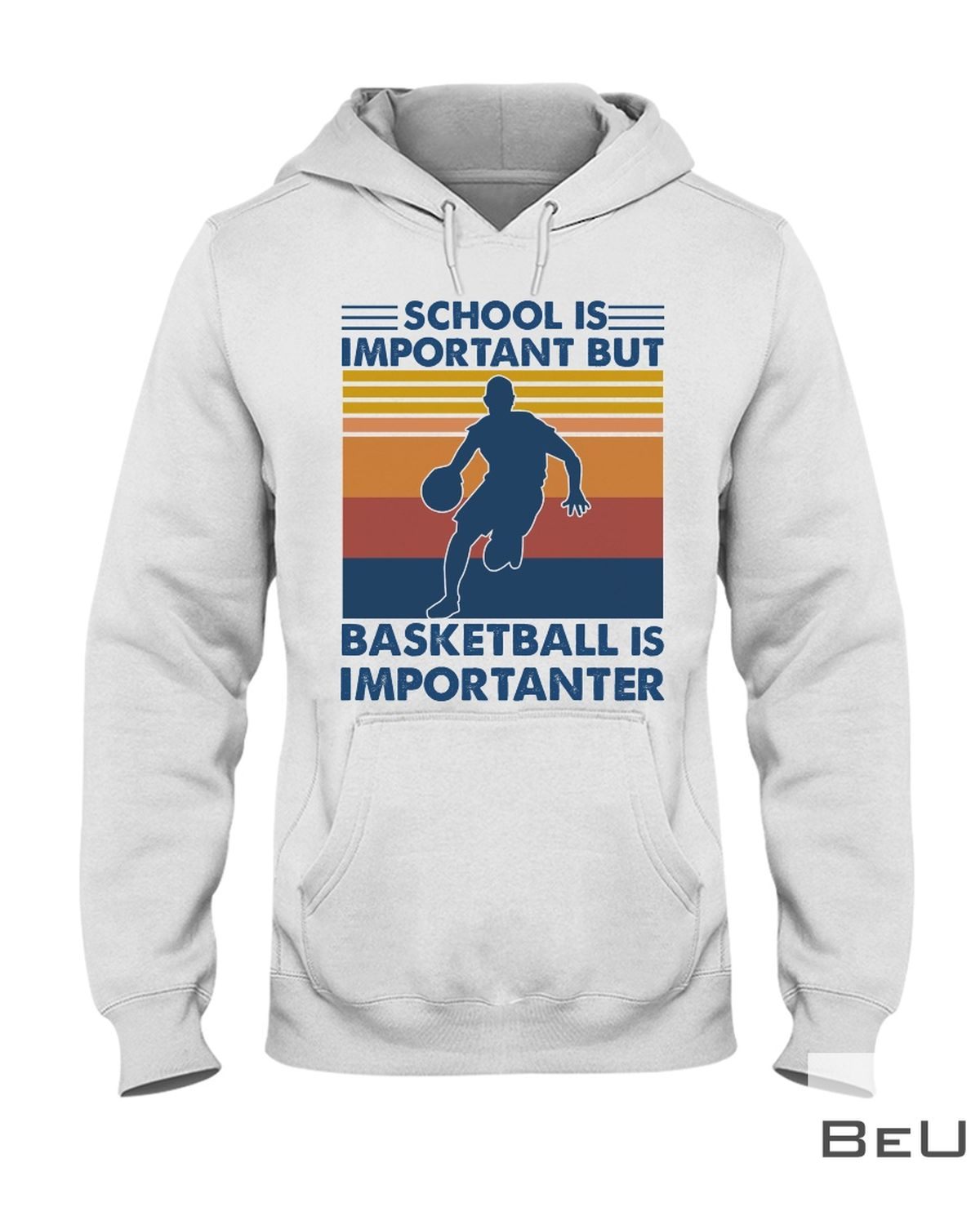 School Is Important But Basketball is Importanter Shirtx