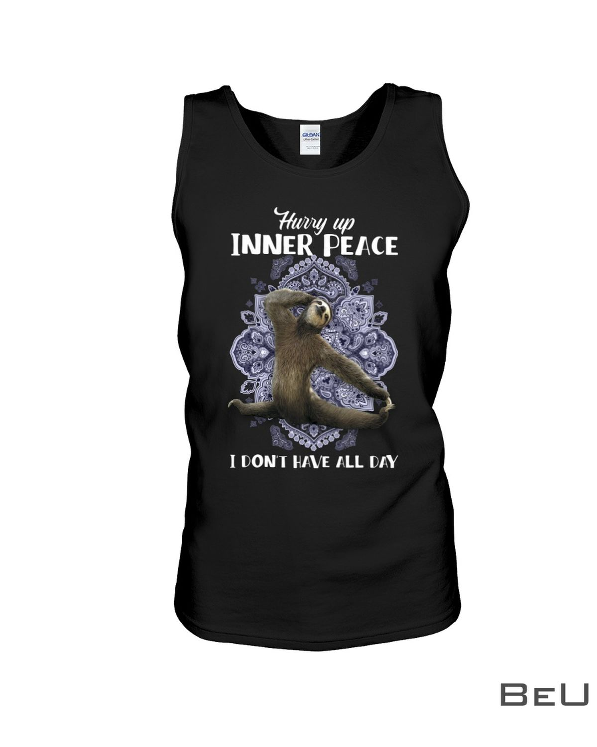 Sloth Hurry Up Inner Peace I Don't Have All Day Shirt c