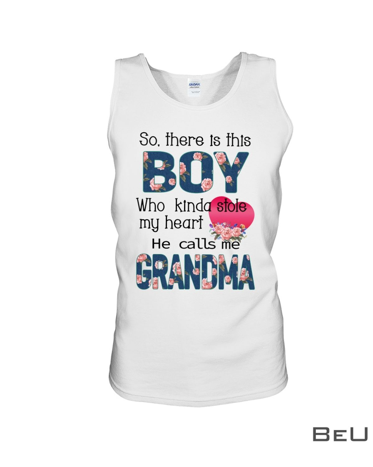 So There is this boy who kinda stole my heart He calls me Grandma shirtc