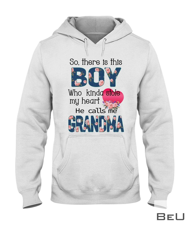 So There is this boy who kinda stole my heart He calls me Grandma shirtz