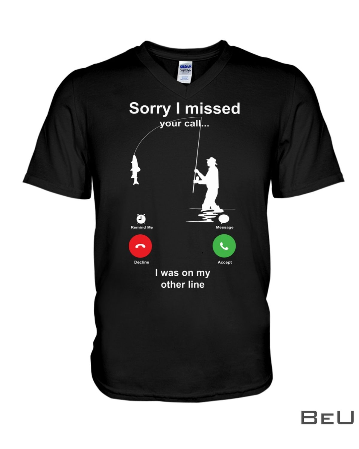 Sorry I Missed You Call Shirt x