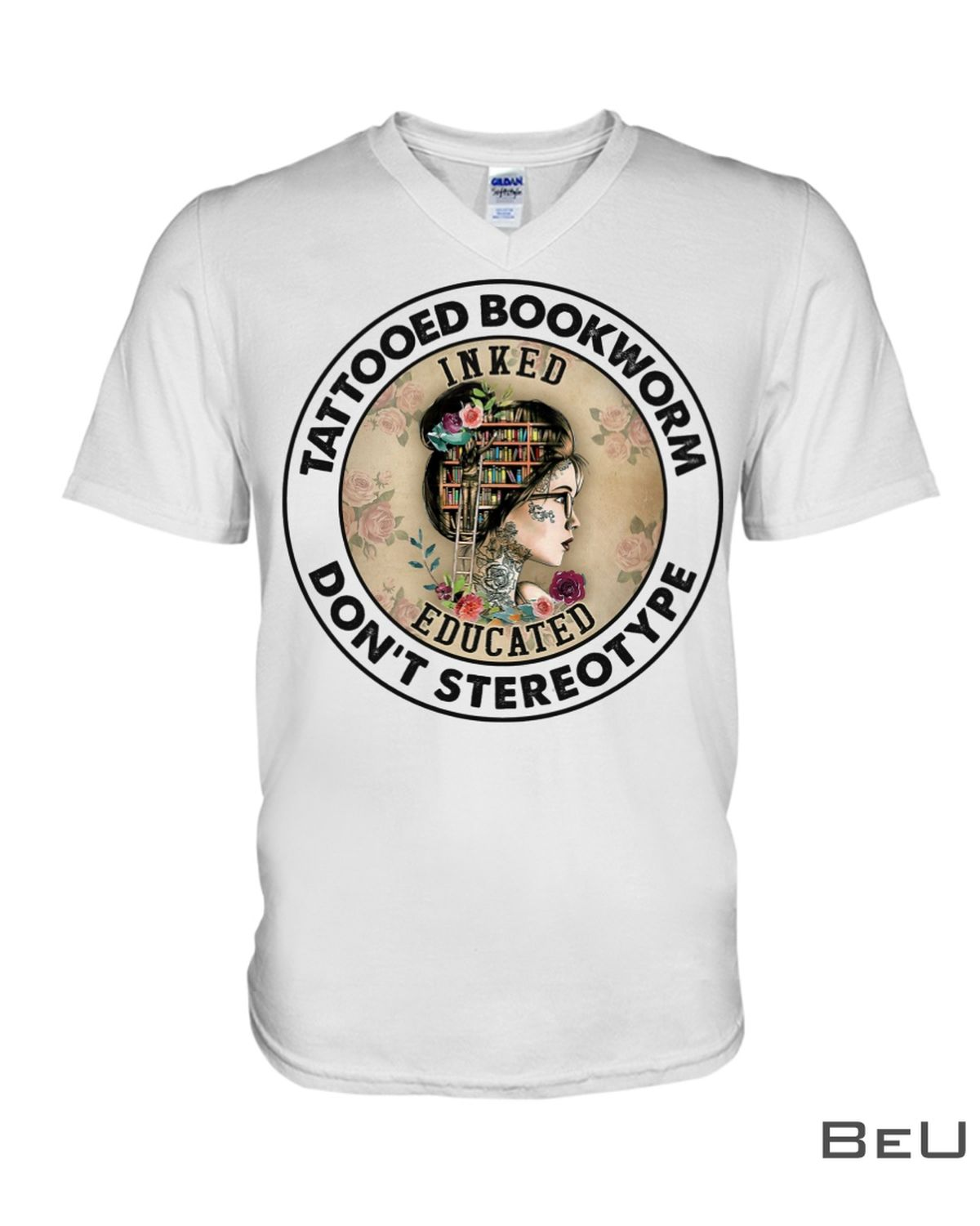 Tattooed Bookworm Don't Stereotype Shirtx