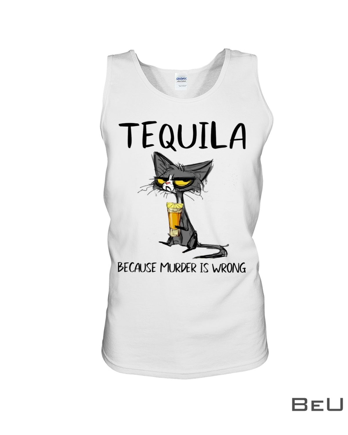 Tequila Because Murder Is Wrong Shirtc