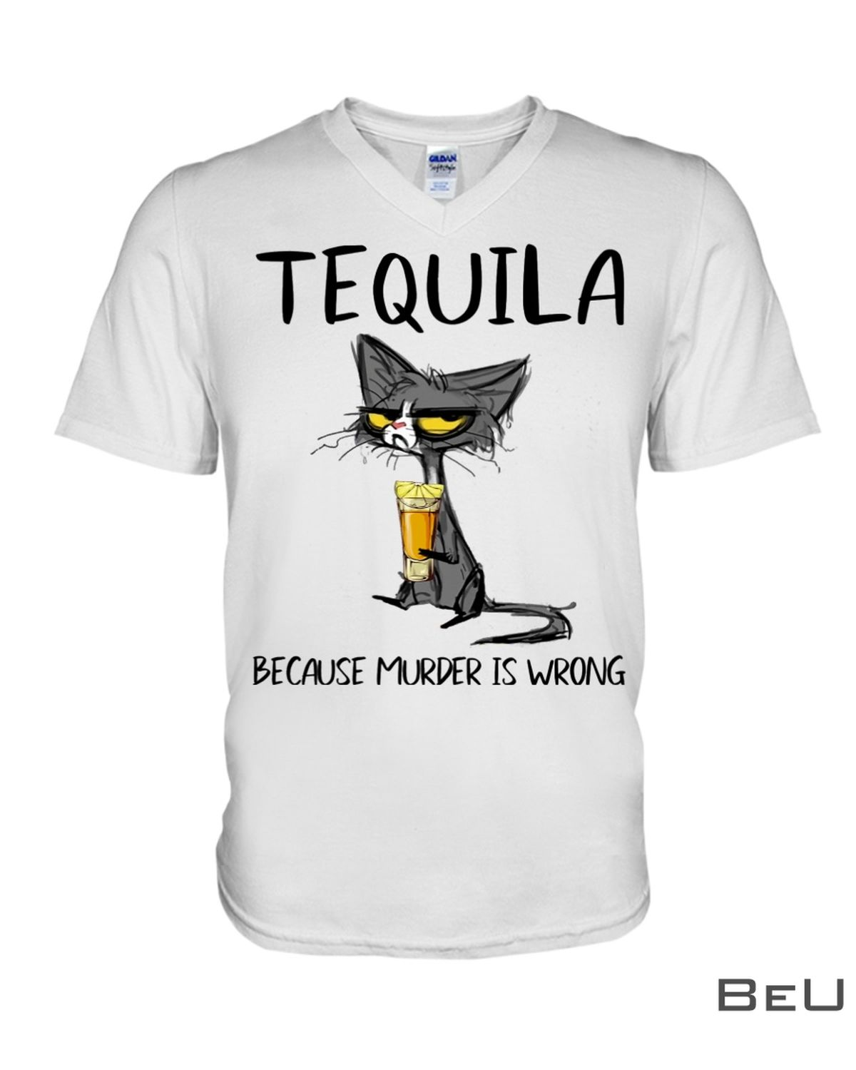 Tequila Because Murder Is Wrong Shirtz
