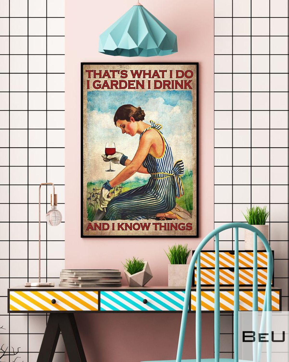 That's What I Do I Garden I Drink And I Know Things Posterc
