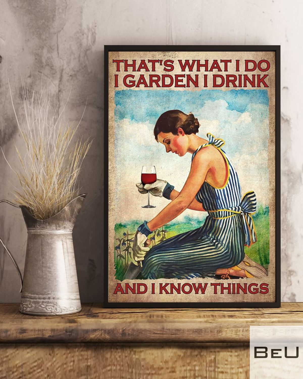 That's What I Do I Garden I Drink And I Know Things Posterx