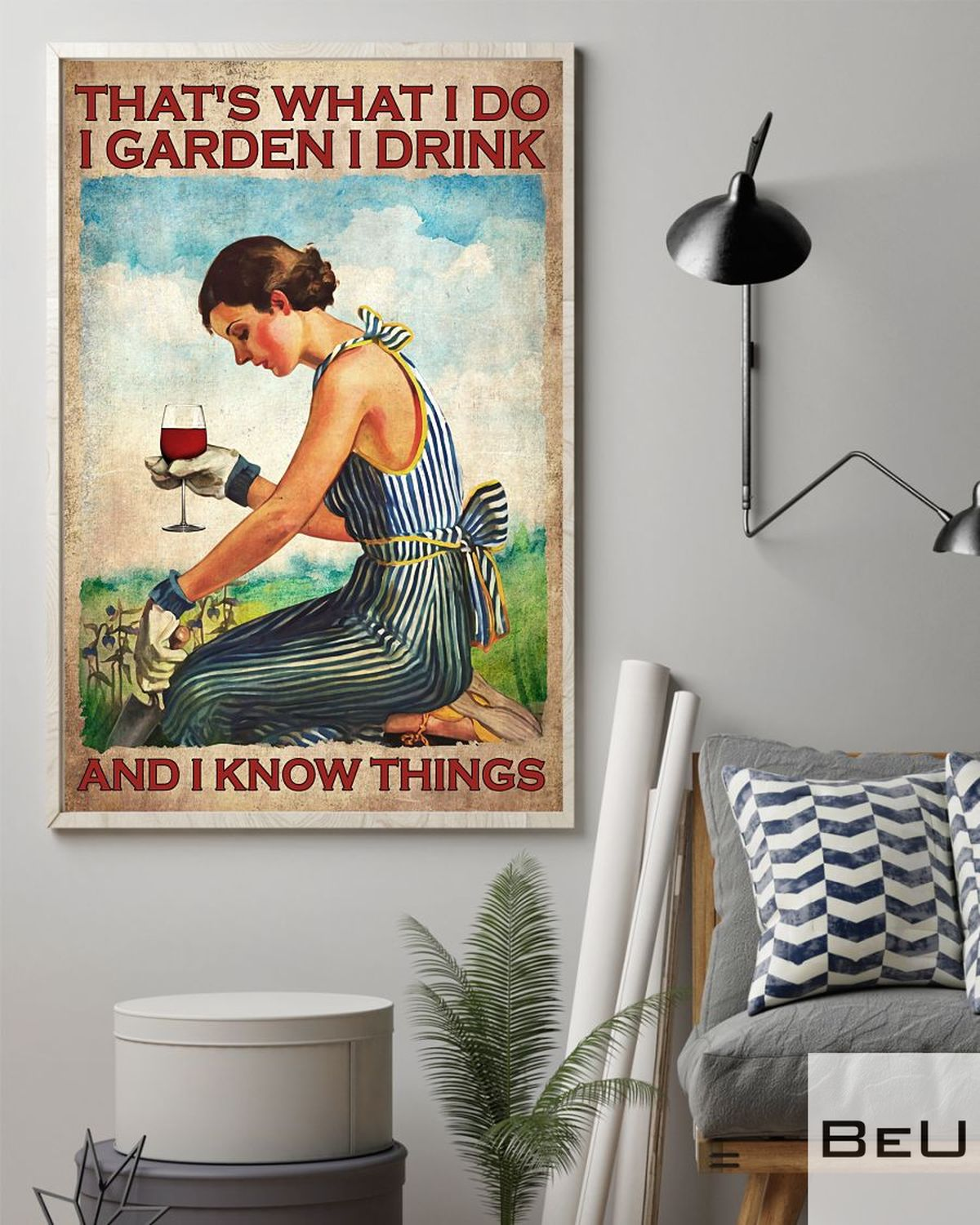 That's What I Do I Garden I Drink And I Know Things Posterz