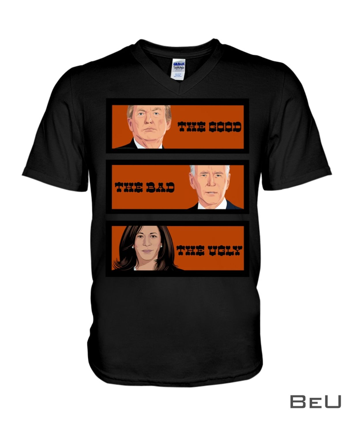The Good The Bad The Ugly Trump And Biden Shirtx