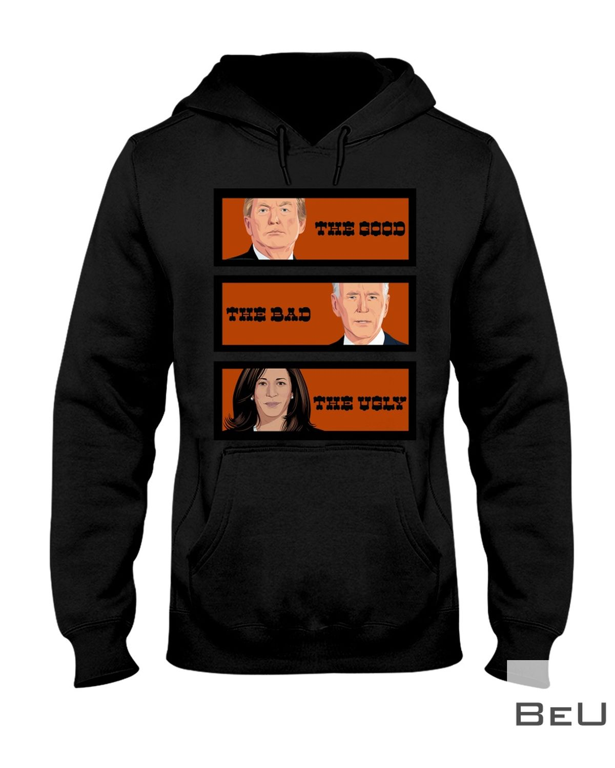 The Good The Bad The Ugly Trump And Biden Shirtz