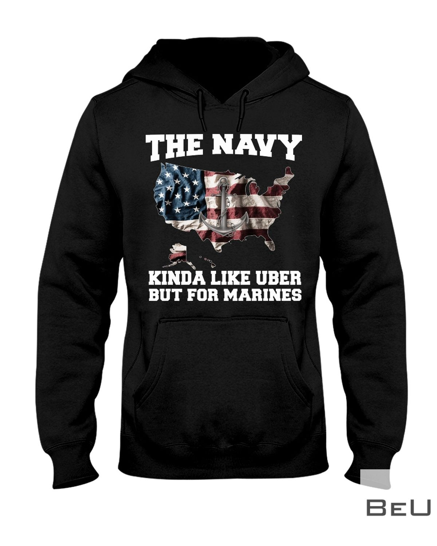 The Navy Kinda Like Uber But For Marines Shirtz