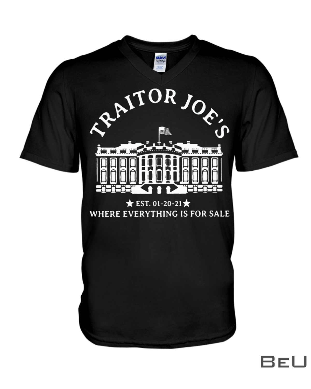 Traitor Joe's Est 01-20-21 Where Everything Is For Sale Shirtx