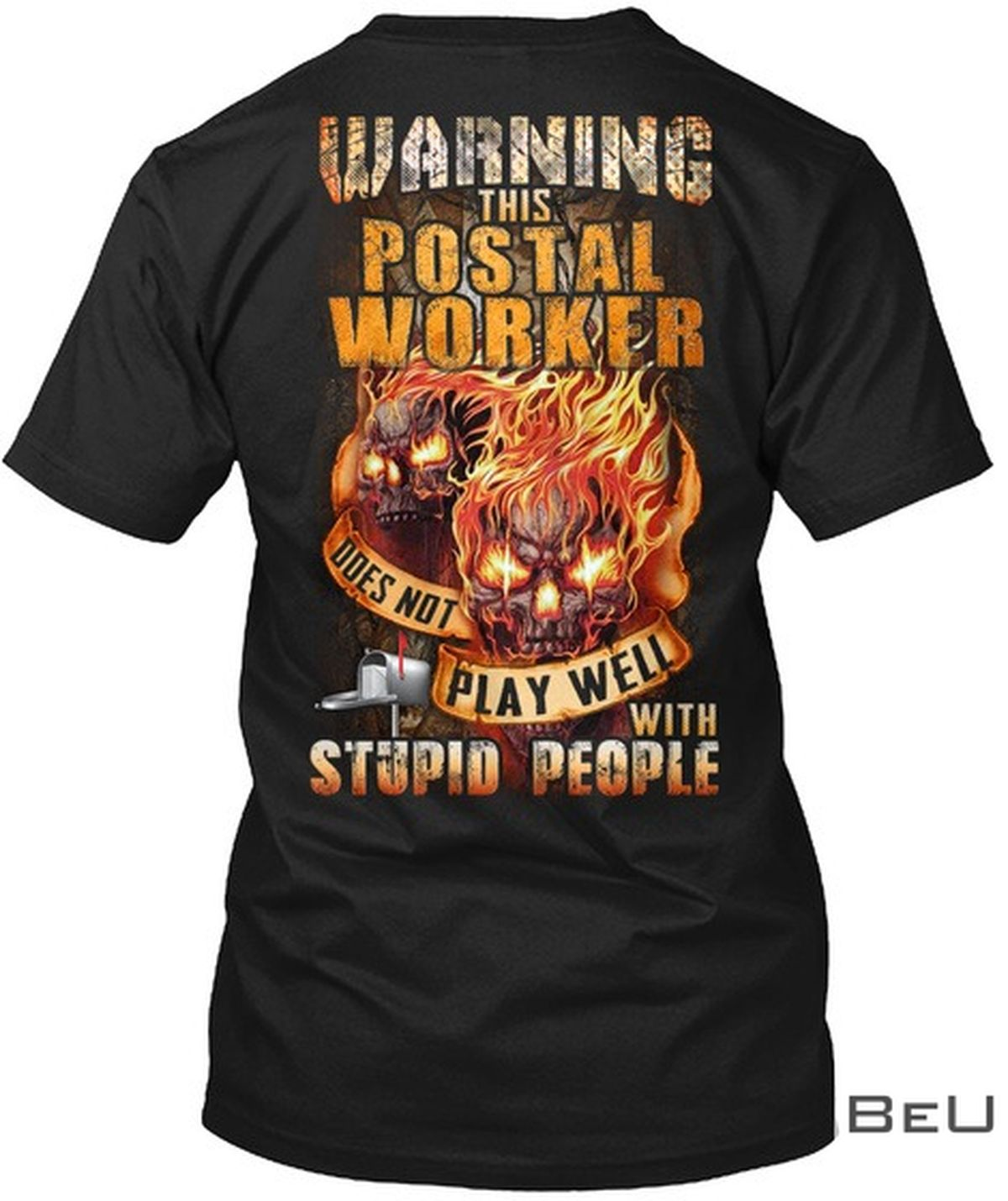 Warning this postal worker does not play well with stupid people shirt