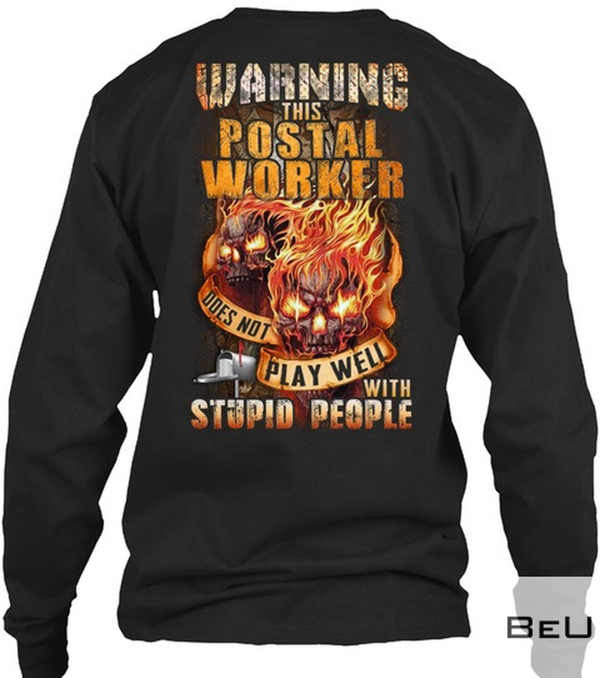 Warning this postal worker does not play well with stupid people shirtx