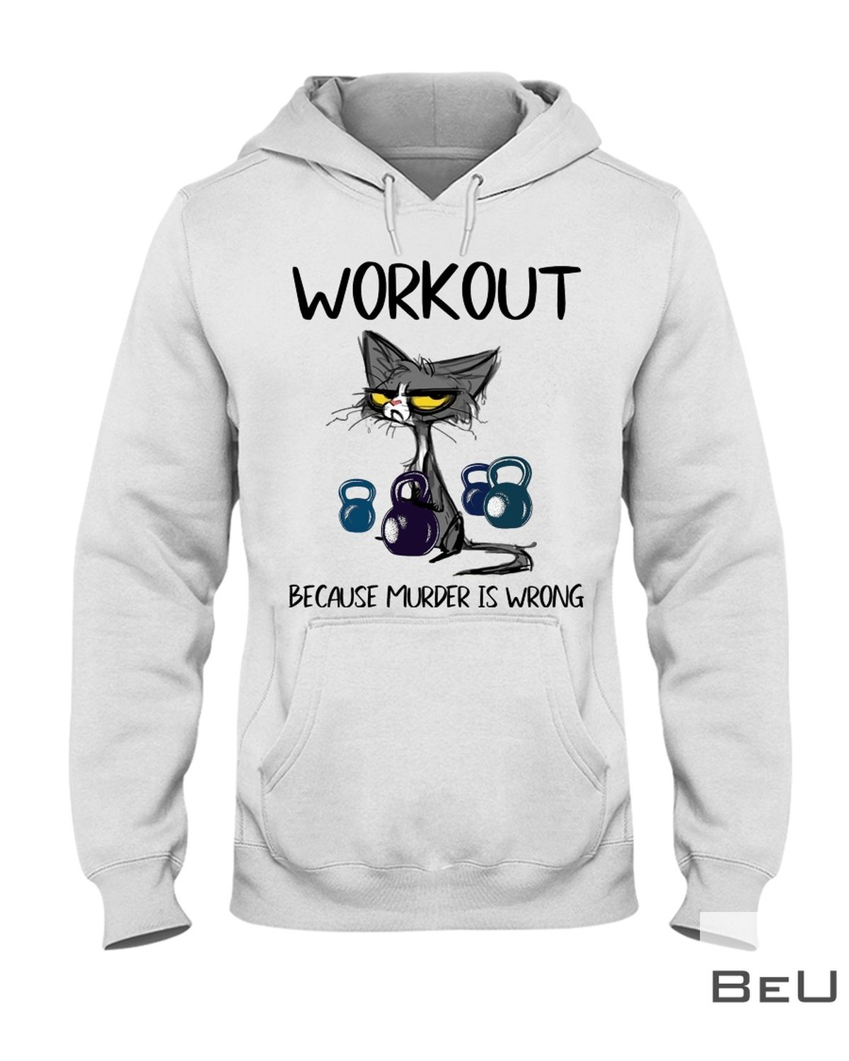 Workout because Murder is wrong shirtx