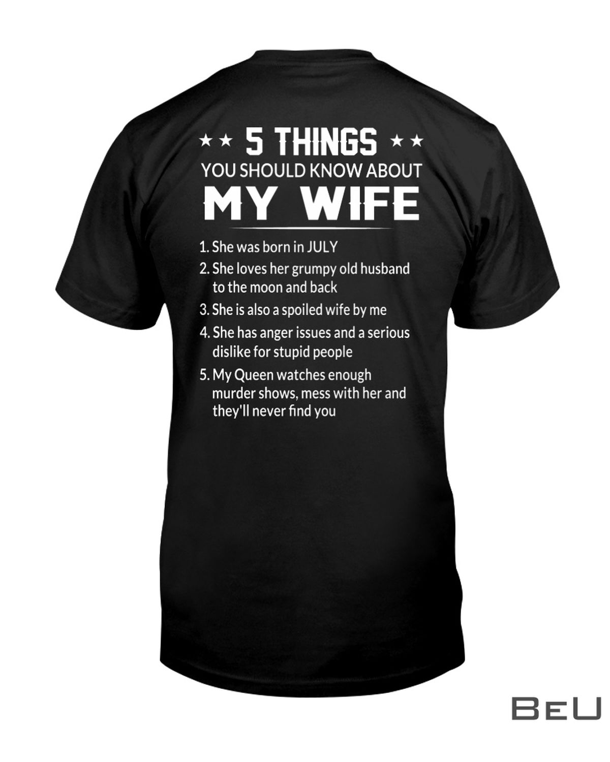 5 Things You Should Know About My Wife She Was Born In July Shirt