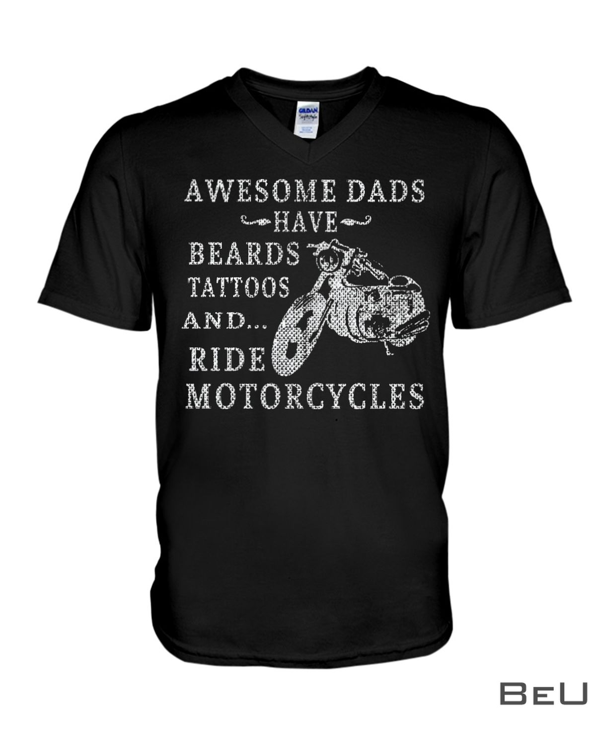 Awesome Dads Have Beards And Tattoos And Ride Motorcycles Shirtx