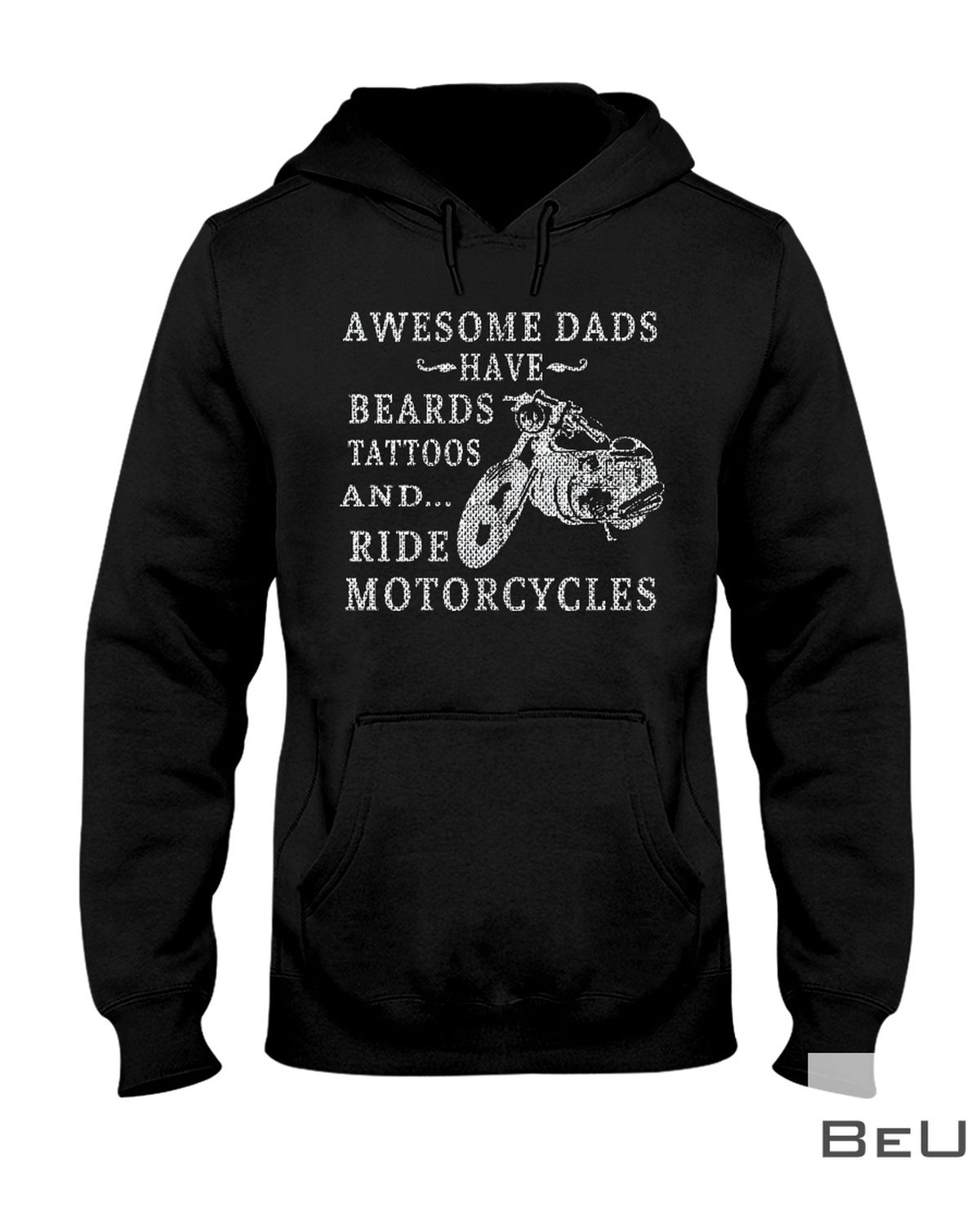 Awesome Dads Have Beards And Tattoos And Ride Motorcycles Shirtz