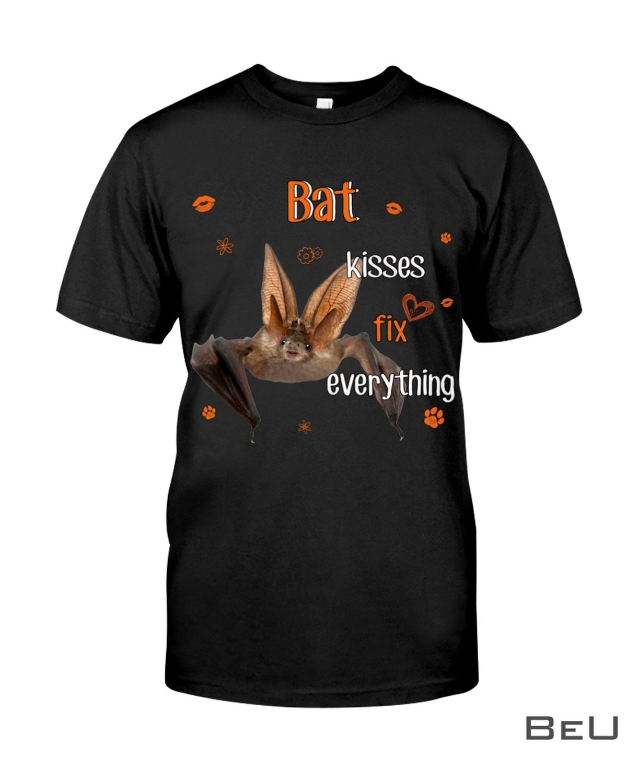 Bat Kisses Fix Everything Shirt