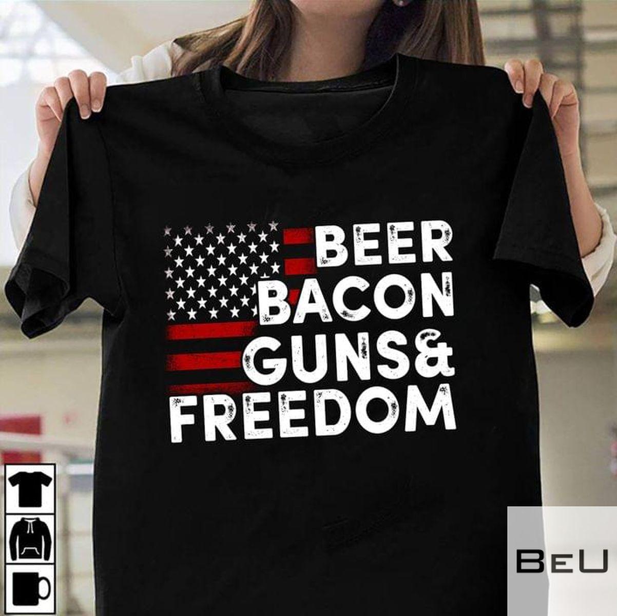 Beer Bacon Guns And Freedom Shirtv
