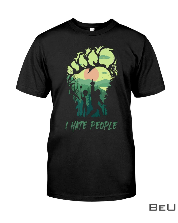Bigfoot Alien I Hate People Shirt