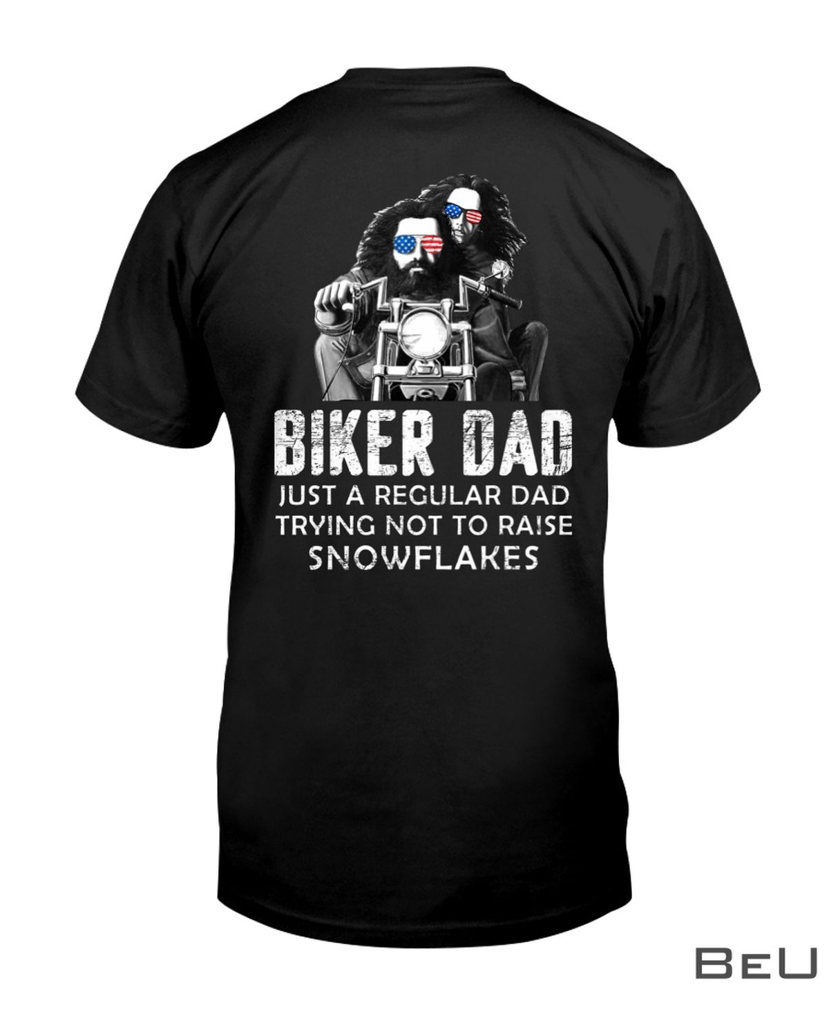 Biker Dad Just A Regular Dad Trying To Raise Snowflakes Shirt