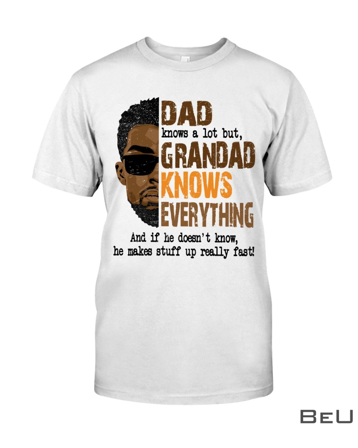 Black Dad Knows A Lot But Grandad Knows Everything Shirt