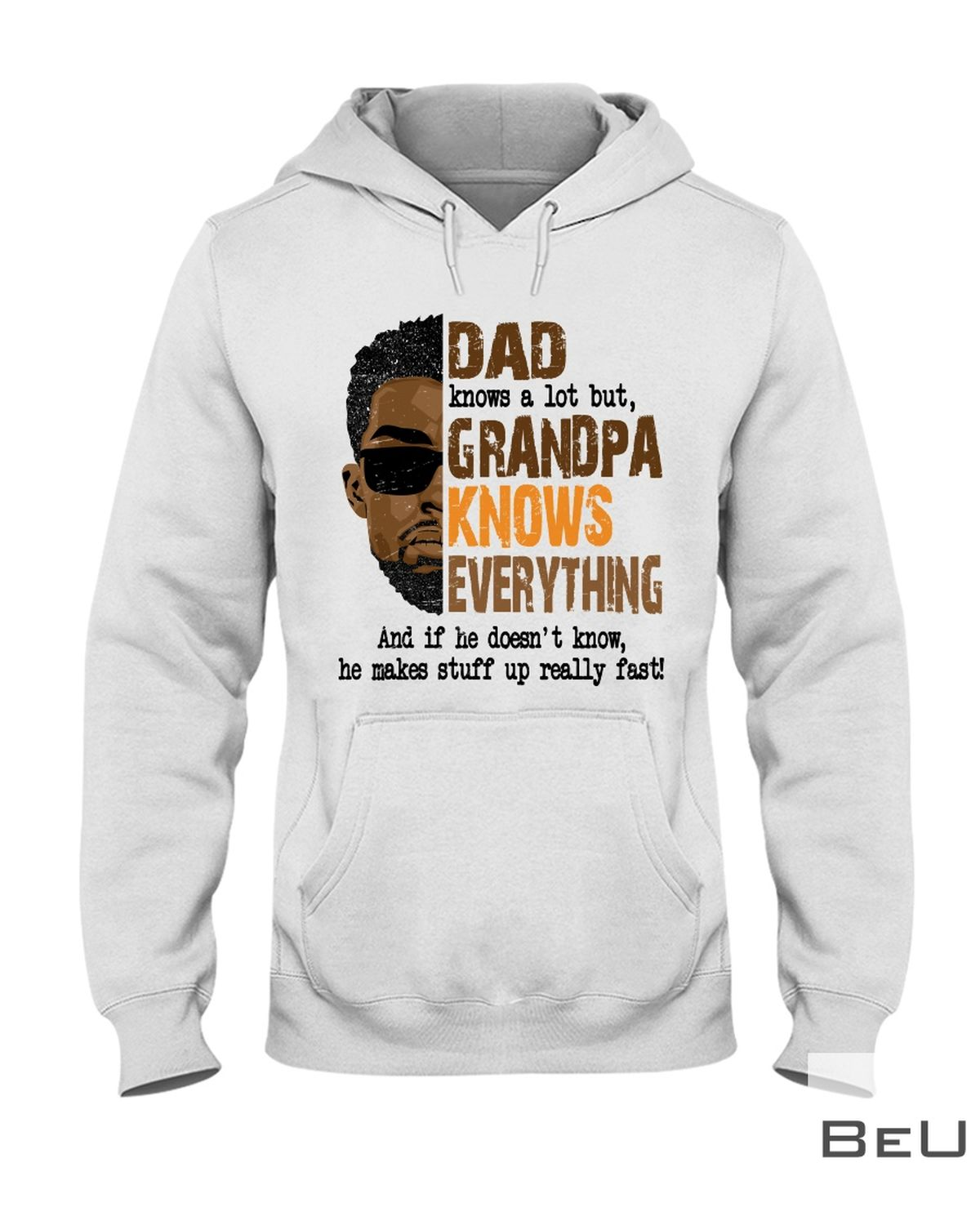 Black Dad Knows A Lot But Grandpa Knows Everything Shirtz
