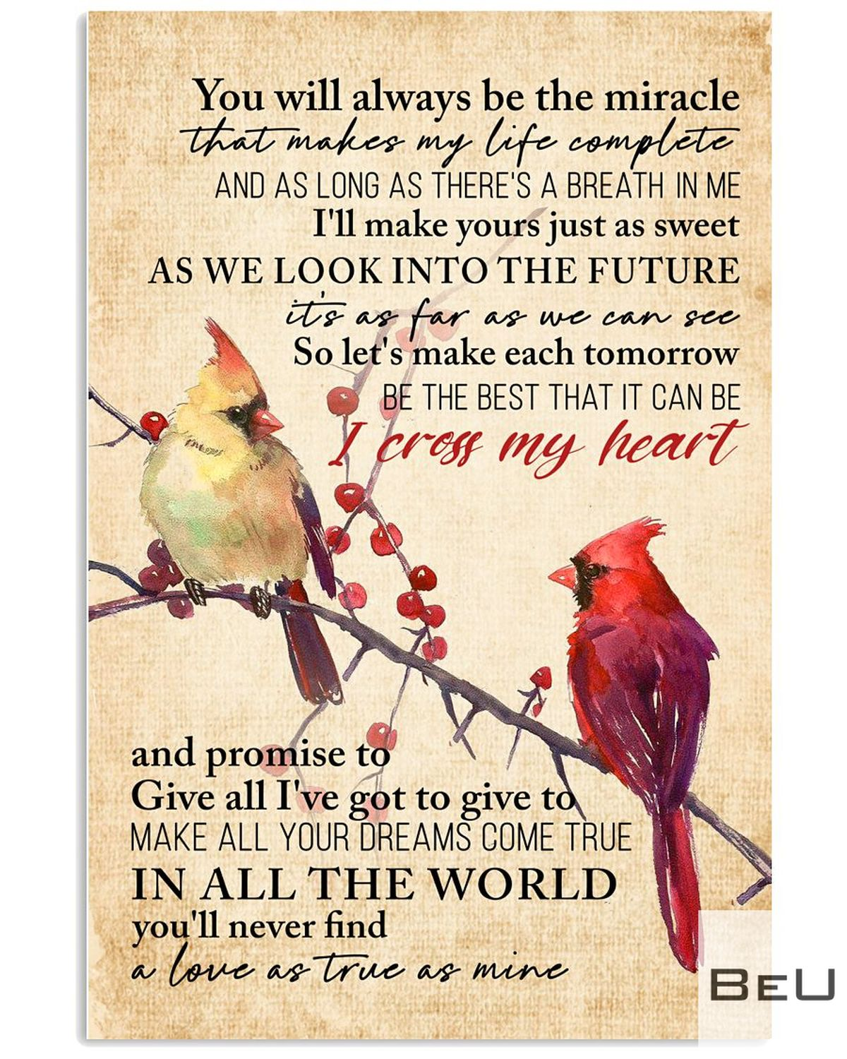 Cardinals Bird You Will Always Be The Miracle That Makes My Life Complete Poster