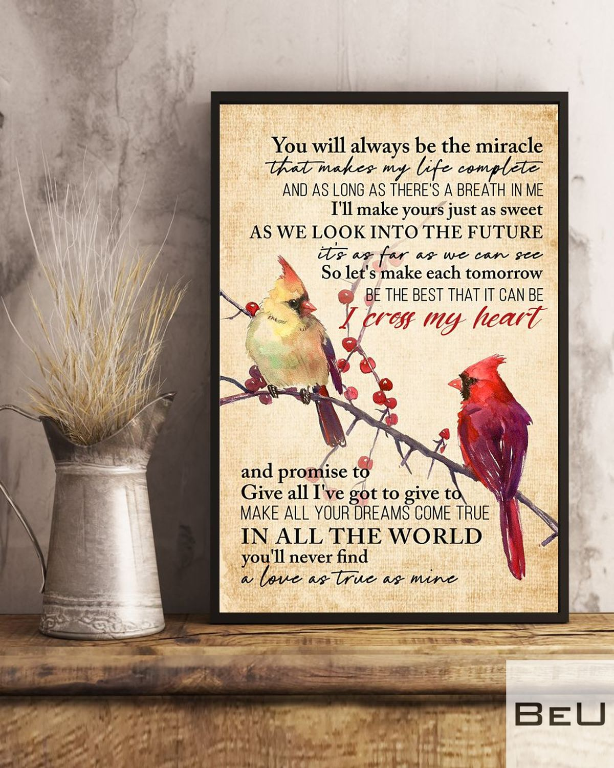 Cardinals Bird You Will Always Be The Miracle That Makes My Life Complete Posterx