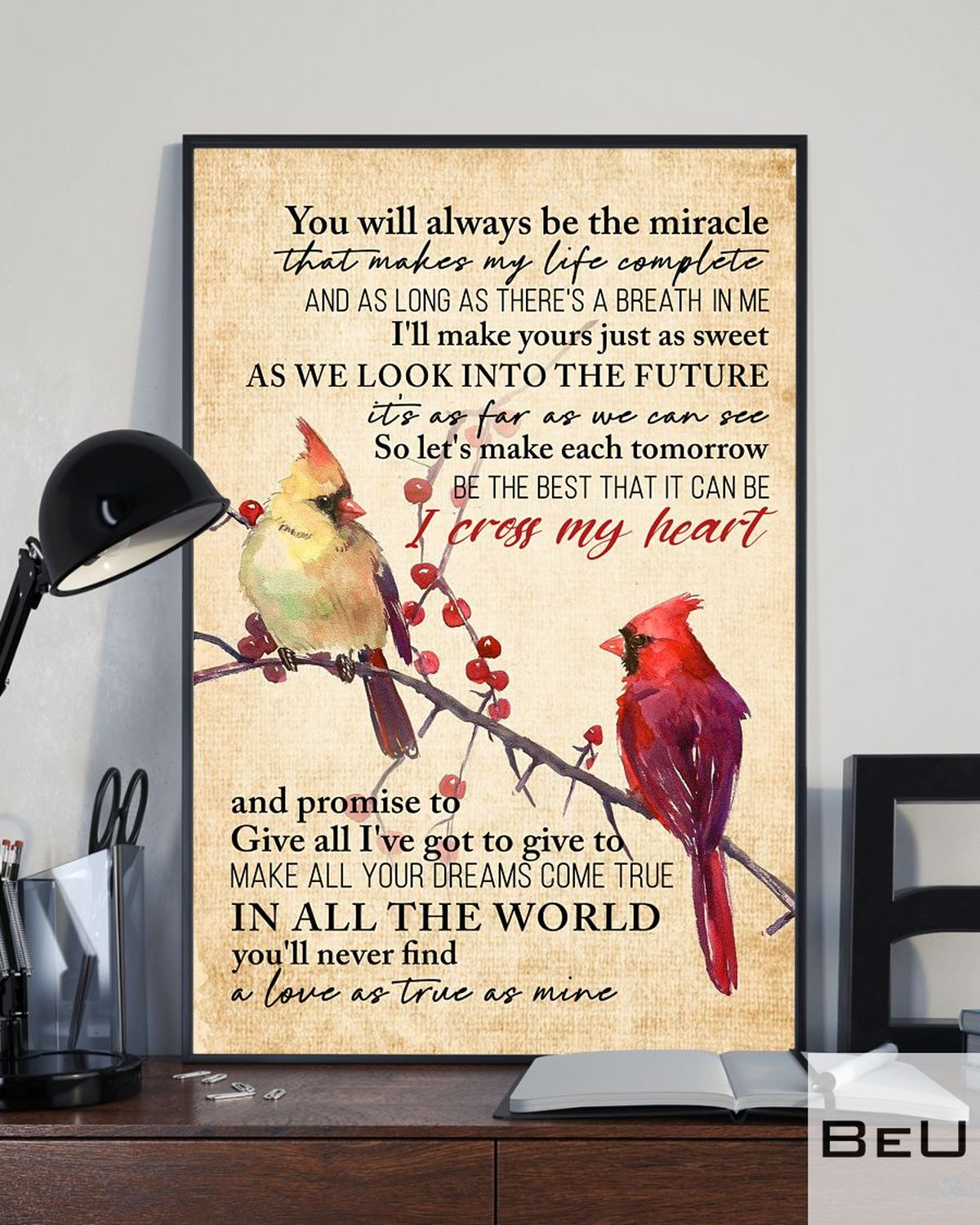 Cardinals Bird You Will Always Be The Miracle That Makes My Life Complete Posterz