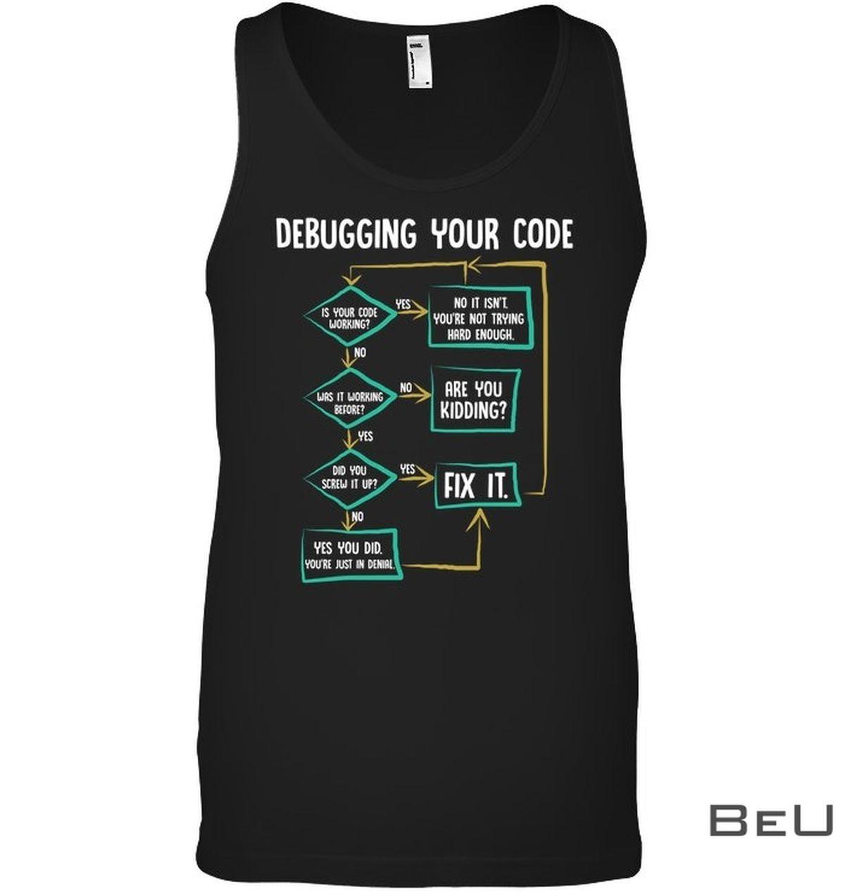 Debugging Your Code Shirtx